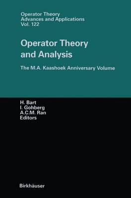Operator Theory and Analysis: The M.A. Kaashoek Anniversary Volume Workshop in Amsterdam, November 12-14, 1997 - Operator Theory: Advances and Applications 122 (Paperback)