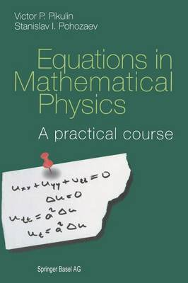 Equations in Mathematical Physics: A practical course (Paperback)