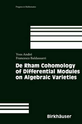 De Rham Cohomology of Differential Modules on Algebraic Varieties - Progress in Mathematics 189 (Paperback)