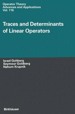 Traces and Determinants of Linear Operators - Operator Theory: Advances and Applications 116 (Paperback)