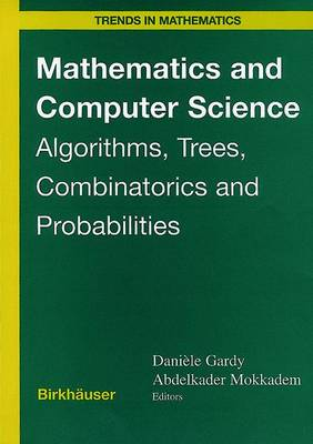Mathematics and Computer Science: Algorithms, Trees, Combinatorics and Probabilities - Trends in Mathematics (Paperback)