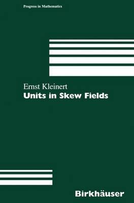 Units in Skew Fields - Progress in Mathematics 186 (Paperback)