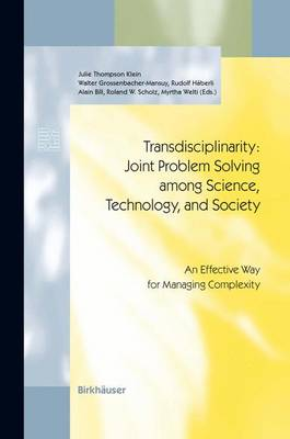 Transdisciplinarity: Joint Problem Solving among Science, Technology, and Society: An Effective Way for Managing Complexity - Schwerpunktprogramm Umwelt   Programme Prioritaire Environnement   Priority Programme Environment (Paperback)