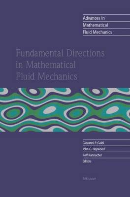 Fundamental Directions in Mathematical Fluid Mechanics - Advances in Mathematical Fluid Mechanics (Paperback)