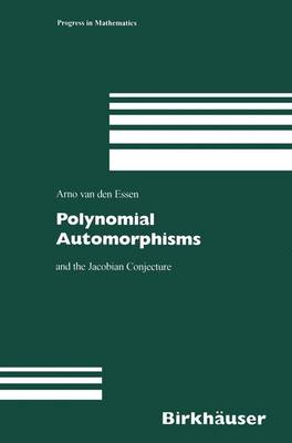Polynomial Automorphisms: and the Jacobian Conjecture - Progress in Mathematics 190 (Paperback)