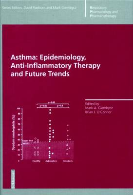 Asthma: Epidemiology, Anti-Inflammatory Therapy and Future Trends - Respiratory Pharmacology and Pharmacotherapy (Paperback)