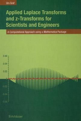 Applied Laplace Transforms and z-Transforms for Scientists and Engineers: A Computational Approach using a Mathematica Package (Paperback)