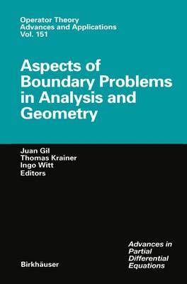 Aspects of Boundary Problems in Analysis and Geometry - Operator Theory: Advances and Applications 151 (Paperback)