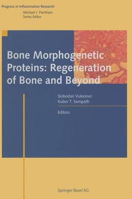 Bone Morphogenetic Proteins: Regeneration of Bone and Beyond - Progress in Inflammation Research (Paperback)