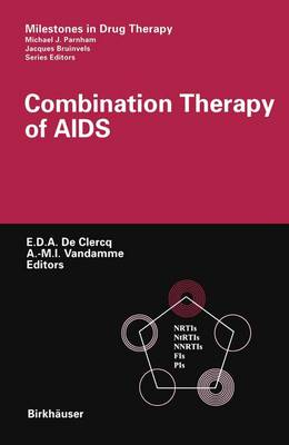 Combination Therapy of AIDS - Milestones in Drug Therapy (Paperback)
