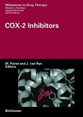 COX-2 Inhibitors - Milestones in Drug Therapy (Paperback)
