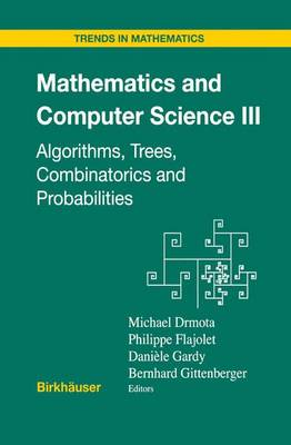 Mathematics and Computer Science III: Algorithms, Trees, Combinatorics and Probabilities - Trends in Mathematics (Paperback)
