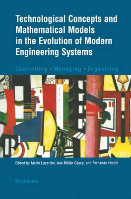 Technological Concepts and Mathematical Models in the Evolution of Modern Engineering Systems: Controlling * Managing * Organizing (Paperback)