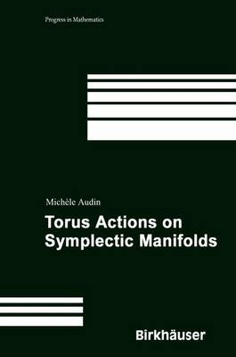 Torus Actions on Symplectic Manifolds - Progress in Mathematics 93 (Paperback)