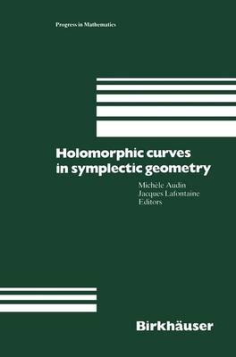Holomorphic Curves in Symplectic Geometry - Progress in Mathematics 117 (Paperback)