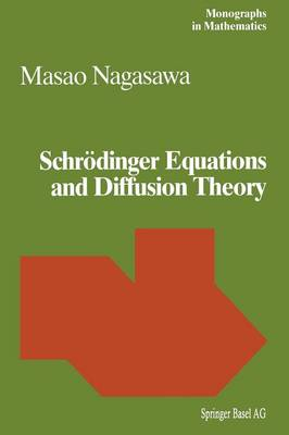 Schroedinger Equations and Diffusion Theory - Monographs in Mathematics 86 (Paperback)