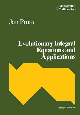 Evolutionary Integral Equations and Applications - Monographs in Mathematics 87 (Paperback)