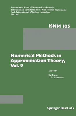 Numerical Methods in Approximation Theory, Vol. 9 - International Series of Numerical Mathematics 105 (Paperback)