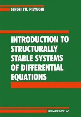 Introduction to Structurally Stable Systems of Differential Equations (Paperback)