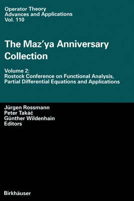The The Mazya Anniversary Collection: The Maz'ya Anniversary Collection Rostock Conference on Functional Analysis, Partial Differential Equations and Applications Volume 2 - Operator Theory: Advances and Applications 110 (Paperback)