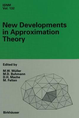 New Developments in Approximation Theory: 2nd International Dortmund Meeting (IDoMAT) '98, Germany, February 23-27, 1998 - International Series of Numerical Mathematics 132 (Paperback)