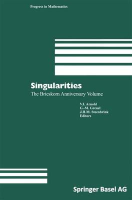 Singularities: The Brieskorn Anniversary Volume - Progress in Mathematics 162 (Paperback)