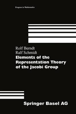 Elements of the Representation Theory of the Jacobi Group - Progress in Mathematics 163 (Paperback)