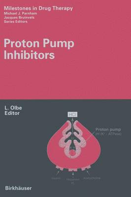Proton Pump Inhibitors - Milestones in Drug Therapy (Paperback)