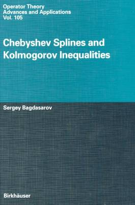 Chebyshev Splines and Kolmogorov Inequalities - Operator Theory: Advances and Applications 105 (Paperback)