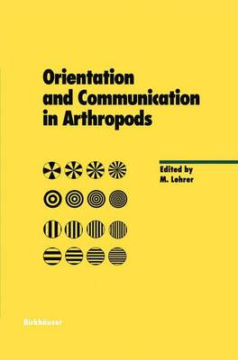 Orientation and Communication in Arthropods - Experientia Supplementum 84 (Paperback)