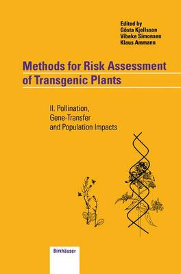 Methods for Risk Assessment of Transgenic Plants: Methods for Risk Assessment of Transgenic Plants Pollination, Gene-transfer and Population Impacts II (Paperback)