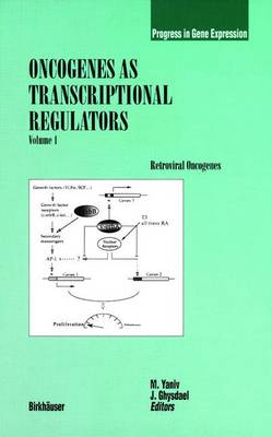 Oncogenes as Transcriptional Regulators: Retroviral Oncogenes - Progress in Gene Expression (Paperback)