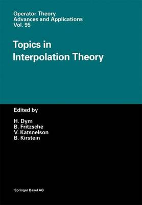 Topics in Interpolation Theory - Operator Theory: Advances and Applications 95 (Paperback)