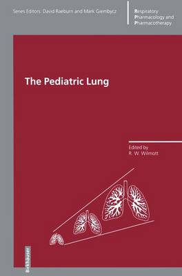 The Pediatric Lung - Respiratory Pharmacology and Pharmacotherapy (Paperback)