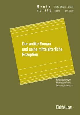 Der Antike Roman und Seine Mittelalterliche Rezeption - Monte Verita (Paperback)