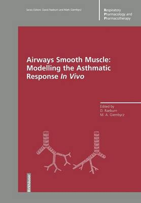 Airways Smooth Muscle: Modelling the Asthmatic Response In Vivo - Respiratory Pharmacology and Pharmacotherapy (Paperback)