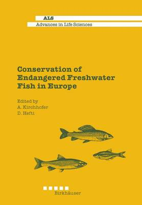 Conservation of Endangered Freshwater Fish in Europe - Advances in Life Sciences (Paperback)