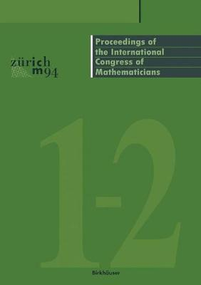 Proceedings of the International Congress of Mathematicians: August 3-11, 1994 Zurich, Switzerland (Paperback)