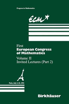First European Congress of Mathematics Paris, July 6-10, 1992: Vol. II: Invited Lectures (Part 2) - Progress in Mathematics 120 (Paperback)