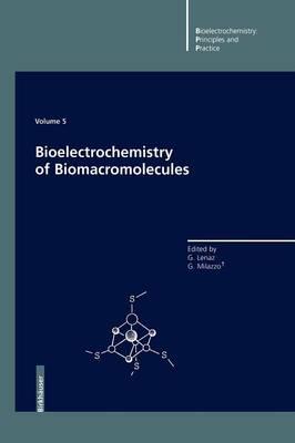 Bioelectrochemistry of Biomacromolecules - Bioelectrochemistry: Principles and Practice 5 (Paperback)