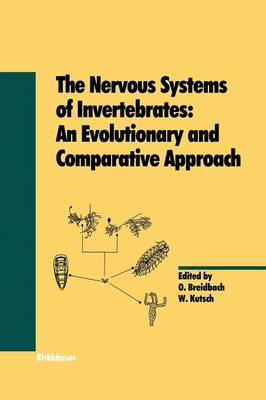 The Nervous Systems of Invertebrates: An Evolutionary and Comparative Approach: With a Coda written by T.H. Bullock - Experientia Supplementum 72 (Paperback)
