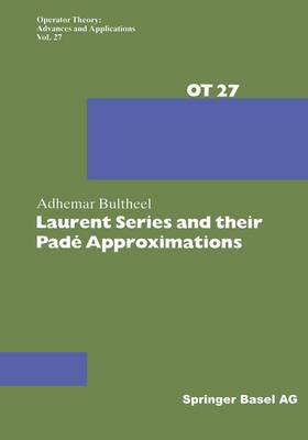 Laurent Series and their Pade Approximations - Operator Theory: Advances and Applications 27 (Paperback)