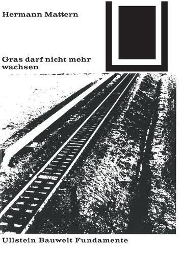 Gras darf nicht mehr wachsen - Bauwelt Fundamente 13 (Paperback)