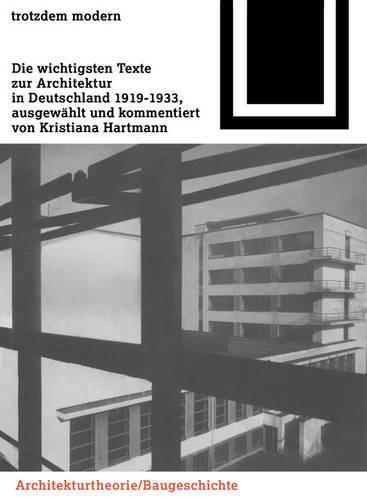 Trotzdem modern: Die wichtigsten Texte zur Architektur in Deutschland 1919-1933 - Bauwelt Fundamente 099 (Paperback)