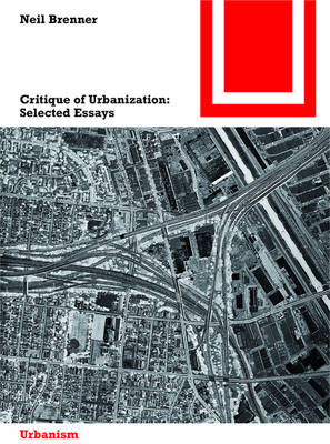 Critique of Urbanization: Selected Essays - Bauwelt Fundamente 156