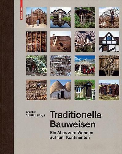 Traditionelle Bauweisen: Ein Atlas zum Wohnen auf funf Kontinenten (Hardback)