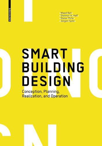 Smart Building Design: Conception, Planning, Realization, and Operation (Hardback)