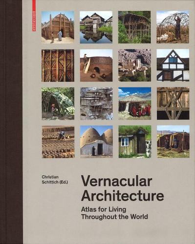 Vernacular Architecture: Atlas for Living throughout the World (Hardback)