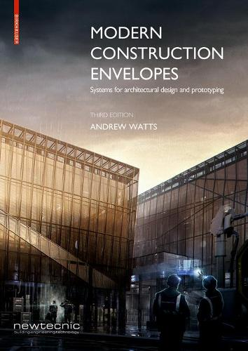 Modern Construction Envelopes: Systems for architectural design and prototyping (Hardback)