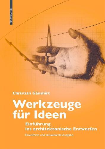 Werkzeuge fur Ideen: Einfuhrung ins architektonische Entwerfen (Paperback)